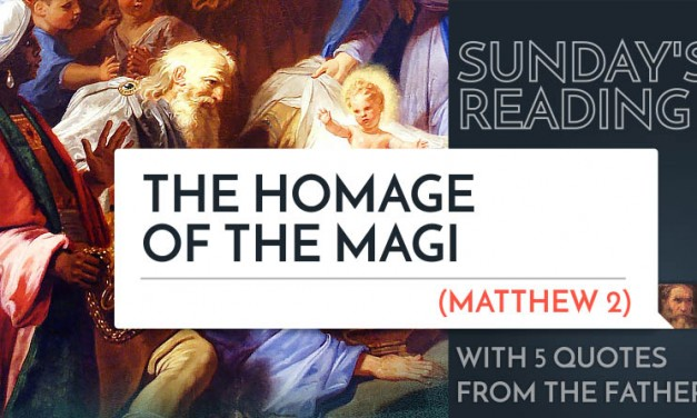 Sunday's Reading: The Homage of the Magi (Mt 2) – 5 Quotes from the Fathers