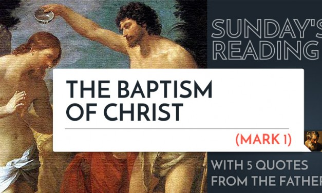 Sunday's Reading: Christ's Baptism (Mk 1) – 5 Quotes from the Fathers