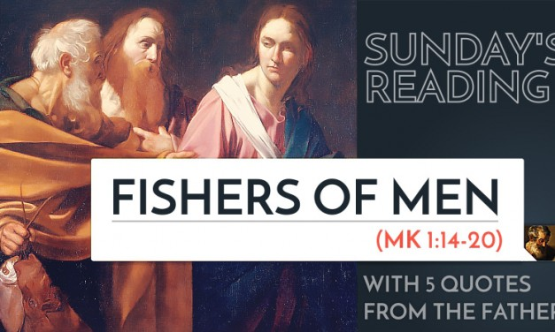 Sunday's Reading: Fishers of Men (Mark 1) – 5 Quotes from the Fathers