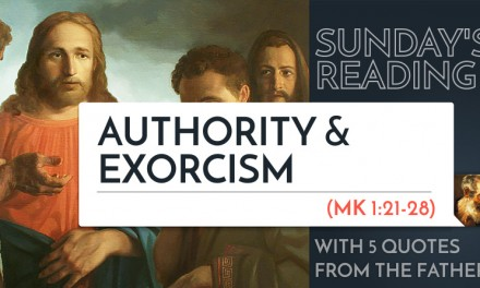 Sunday's Reading: Authority & Exorcism (Mark 1) – 5 Quotes from the Fathers