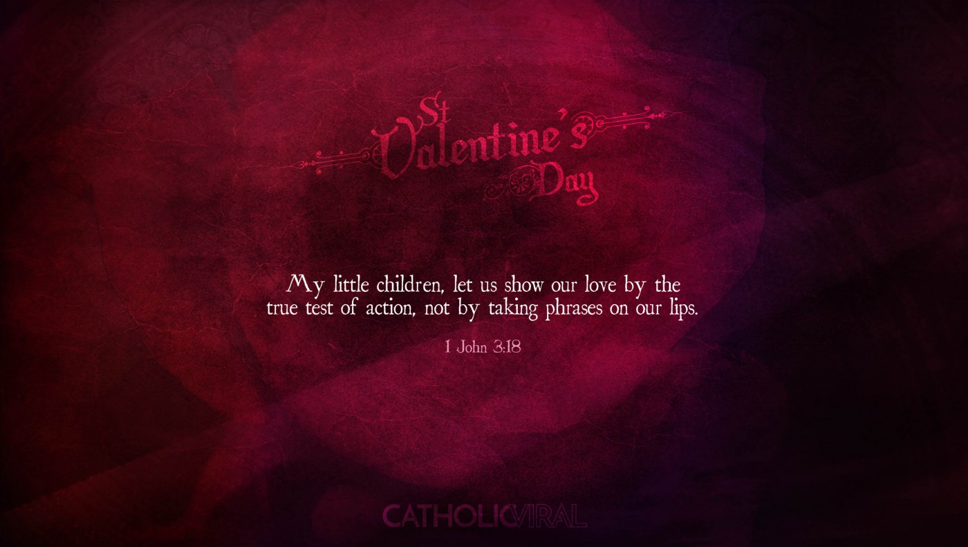 25 Valentines' Day Bible Verses on Love + 25 Free Wallpapers | 1 John 3:18
