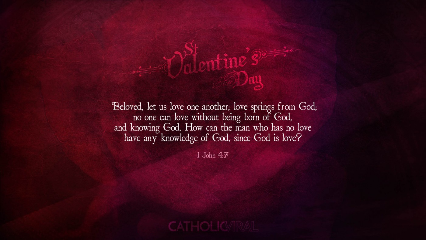 25 Valentines' Day Bible Verses on Love + 25 Free Wallpapers | 1 John 4:7