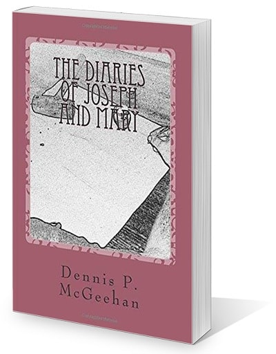 The Diaries of Joseph and Mary by Dennis P. McGeehan