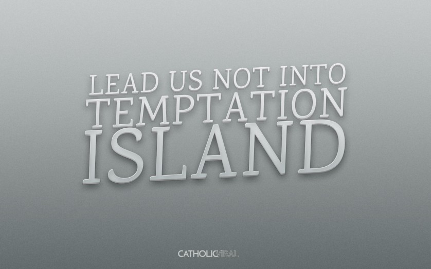 22 Catholic Sitcoms & Reality Shows that Need to Exist. Now. - Lead Us Not Into Temptation Island